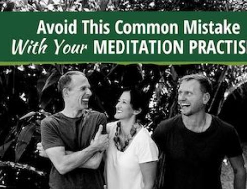 Avoid This Common Mistake With Your Meditation Practise