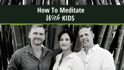 How To Meditate with Kids