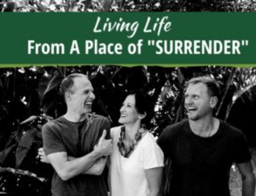 "Living Life From a Place of ""Surrender"""
